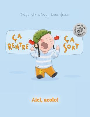 CA Rentre, CA Sort ! Aici, Acolo!: Un Livre D'Images Pour Les Enfants (Edition Bilingue Francais-Roumain) par Philipp Winterberg, Marie-Claire Piquemal, Liliana Ioan