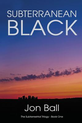 Subterranean Black: The Subterrestrial Trilogy - Book One