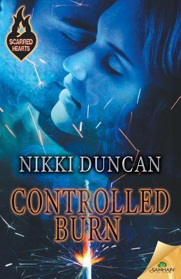 Controlled Burn (Scarred Hearts, #1)