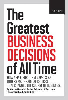 fortune-the-greatest-business-decisions-of-all-time-how-apple-ford-ibm-zappos-and-others-made-radical-choices-that-changed-the-course-of-business