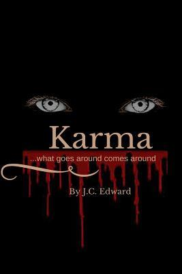 Karma: What Goes Around Comes Around