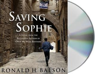 Ebook Saving Sophie: A Novel by Ronald H. Balson DOC!