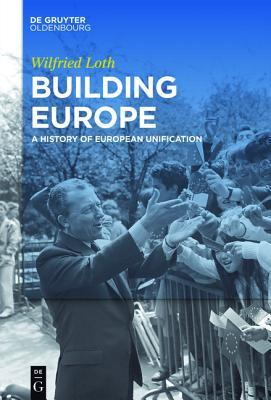 Building Europe: A History of European Unification