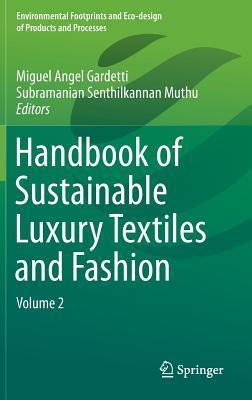 Handbook of Sustainable Luxury Textiles and Fashion: Volume 2