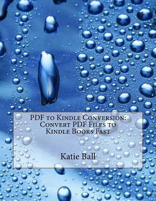 PDF to Kindle Conversion: Convert PDF Files to Kindle Books Fast