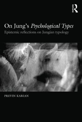 On Jung's Psychological Types: Epistemic Reflections on Jungian Typology