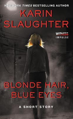 Ebook Blonde Hair, Blue Eyes by Karin Slaughter TXT!