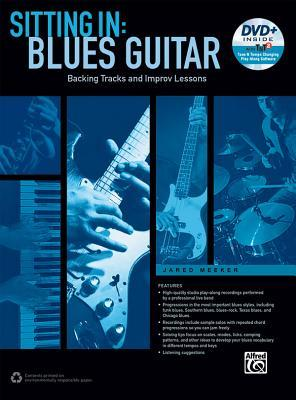 Sitting in -- Blues Guitar: Backing Tracks and Improv Lessons, Book & DVD-ROM por Jared Meeker