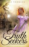 Truth Seekers: Be Strong & Courageous (Truth Seekers, #3)