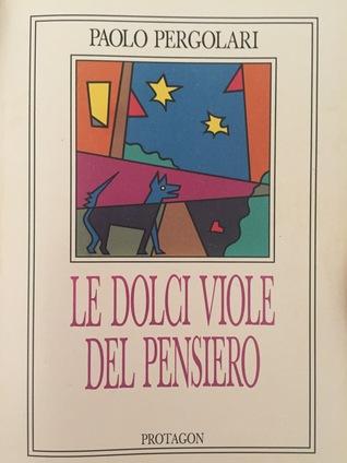 Le dolci viole del pensiero by Paolo Pergolari