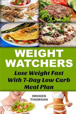 Weight Watchers: Lose Weight Fast with 7-Day Low Carb Meal Plan:
