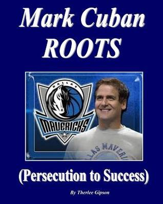 Mark Cuban Roots: (Persecution to Success)