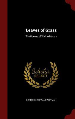 Leaves of Grass: The Poems of Walt Whitman