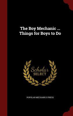 The Boy Mechanic ... Things for Boys to Do