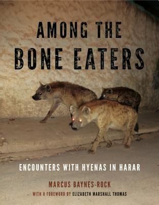 Among the Bone Eaters: Encounters with Hyenas in Harar