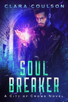 Soul Breaker (City of Crows, #1)