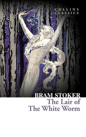 The Lair of the White Worm por Bram Stoker