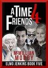 A Time 4 Friends (Elmo Jenkins #5)