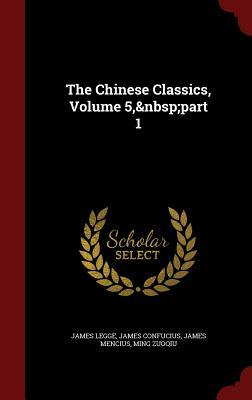 The Chinese Classics, Volume 5, Part 1