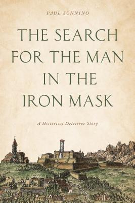 Search for the Man in the Ironcb: A Historical Detective Story