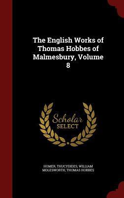 The English Works of Thomas Hobbes of Malmesbury, Volume 8