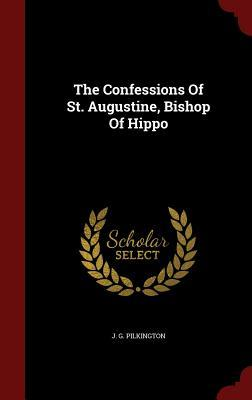 The Confessions of St. Augustine, Bishop of Hippo
