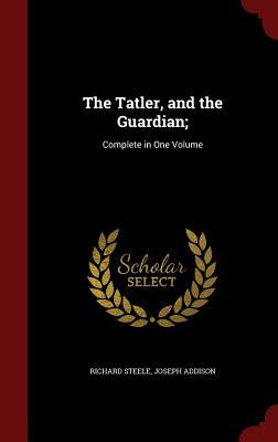 The Tatler and The Guardian