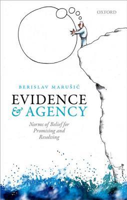 Evidence and Agency: Norms of Belief for Promising and Resolving (ePUB)