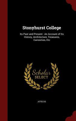 Stonyhurst College: Its Past and Present: An Account of Its History, Architecture, Treasures, Curiosities, Etc