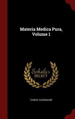Materia Medica Pura, Volume 1