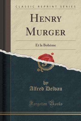 Henry Murger: Et La Boh�me
