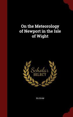 On the Meteorology of Newport in the Isle of Wight