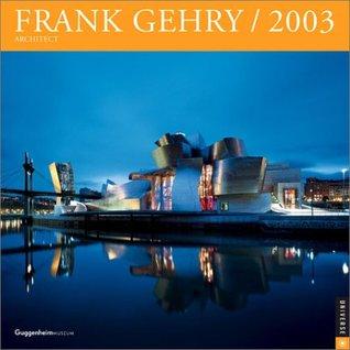 Frank Gehry Architect Wall Calendar 2003