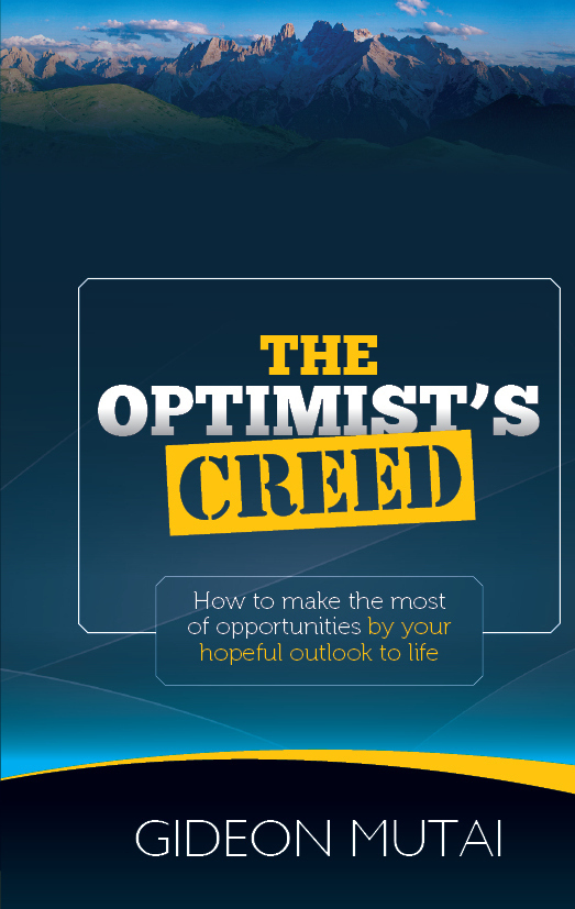 The Optimist's Creed: How to Make the Most of Opportunities by Your Hopeful Outlook to Life