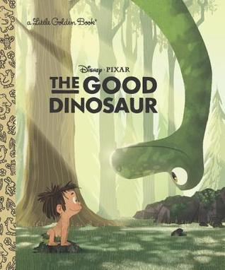 The Good Dinosaur: Little Golden Book (Disney/Pixar The Good Dinosaur)