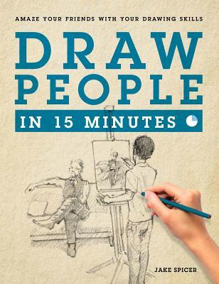 Draw People In 15 Minutes By Jake Spicer