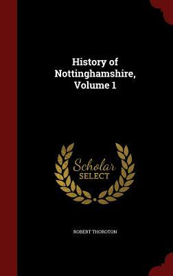 History of Nottinghamshire, Volume 1