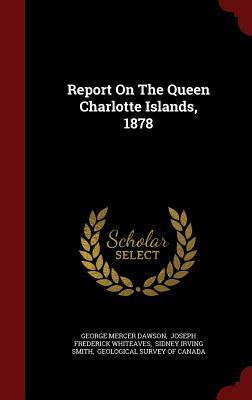 Report on the Queen Charlotte Islands, 1878