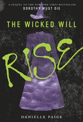 The Wicked Will Rise (Dorothy Must Die, ...