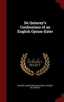 de Quincey's Confessions of an English Opium-Eater