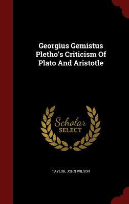 Georgius Gemistus Pletho's Criticism of Plato and Aristotle