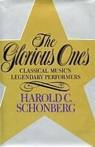 The Glorious Ones: Classical Music's Legendary Performers