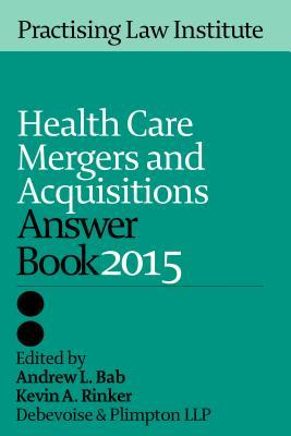 Health Care Mergers & Aquisitions Answer Book 2014