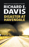 Disaster at Havendale by Richard E. Davis