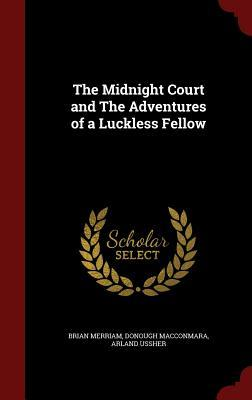 The Midnight Court and the Adventures of a Luckless Fellow