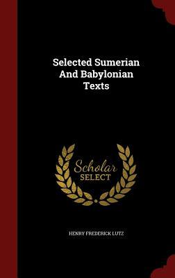 Selected Sumerian and Babylonian Texts