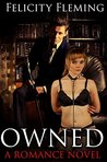 OWNED: A Romance Novel: The Thrilling Tale of a Frustrated Wife, a Bisexual Husband and their Domineering New Lover