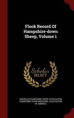 Flock Record of Hampshire-Down Sheep, Volume 1
