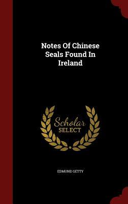 Notes of Chinese Seals Found in Ireland