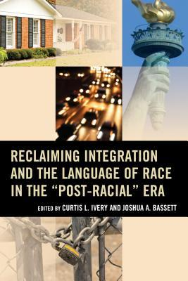 Reclaiming Integration and the Language of Race in the